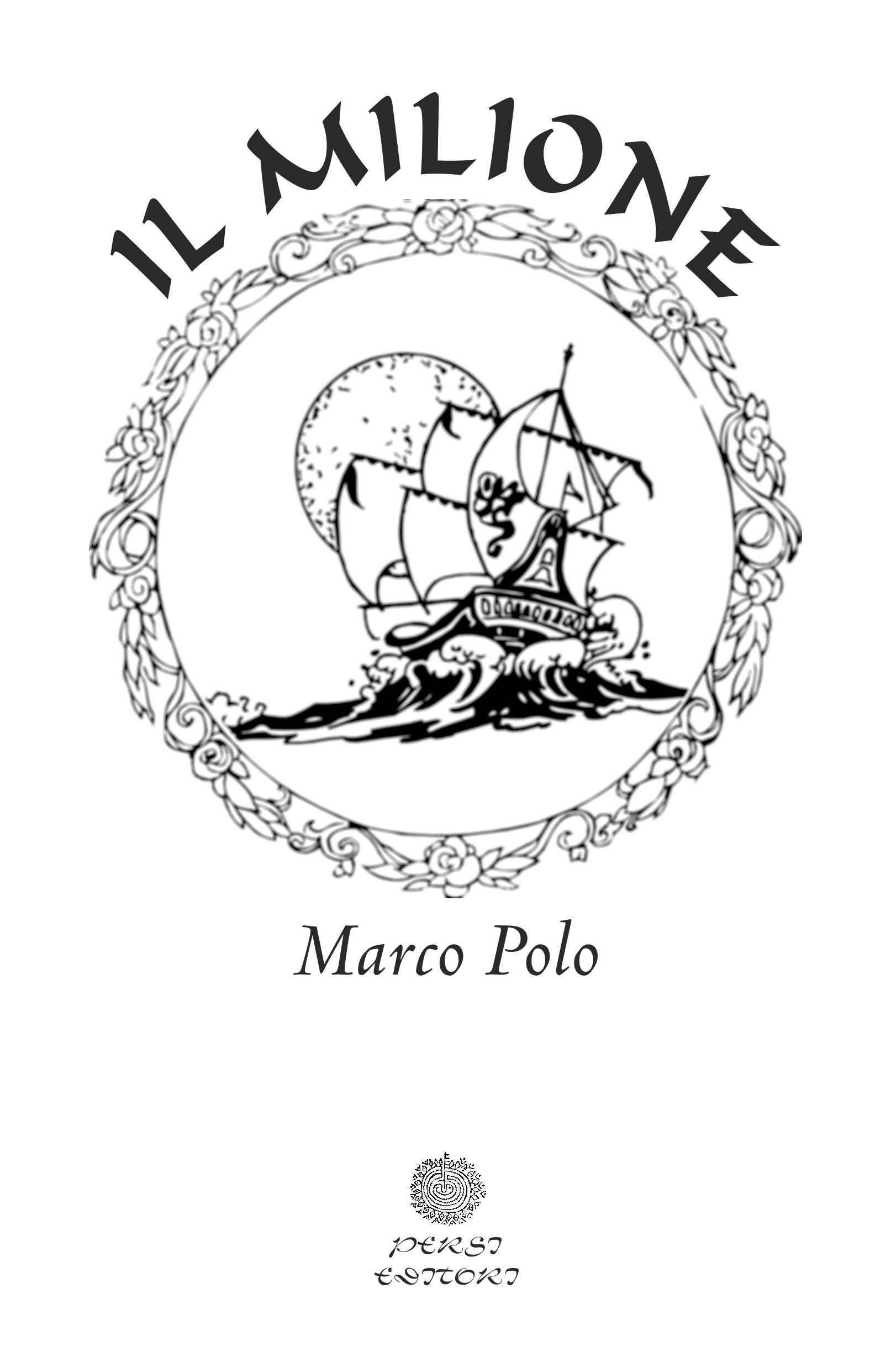 il milione marco polo 200o persi editori 213 pagine formato 14x20 ...: www.librosdearena.es/BibliothecaPersiEditori/Ilmilione_marcopolo.html